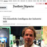 Frankfurter Allgemeine Zeitung: Wie Künstliche Intelligenz der Industrie hilft 2018